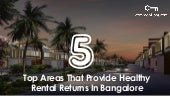 5 Top Areas In Bangalore To Invest In Today That Will Provide Amazing Rental Returns!