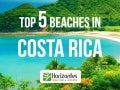 Top 5 beaches in Costa Rica