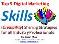 Top 5 Digital Marketing Skills (Credibility) Sharing Strategies for all Industry Professionals