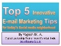 Top 5 Innovative E-mail Marketing Tips for today's Social media neighborhood