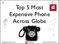 Top 5 Most Expensive Phone Across Globe