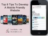 Top 8 Tips To Develop A Mobile Friendly Website