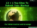 13 + 1 Top Sites To Submit Startup For Initial Traction and Coverage