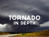 Tornado in Depth