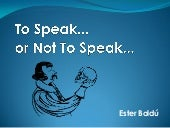 To speak or not to speak... That is...