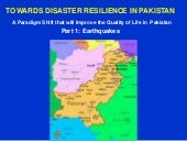 Towards disaster resilience in Pakistan. A paradigm shift that will improve the quality of life in Pakistan