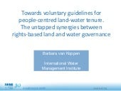 Towards Voluntary Guidelines for People-Centered Land-Water Tenure - The Untapped Synergies between Rights-Based Land and Water Governance