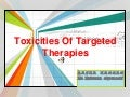 Toxicities of targeted therapies