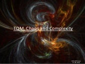 Tqm chaos and complexity
