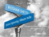 Track 1 Virtualizing Critical Applications with VMWARE VISPHERE by Roshan Shetty