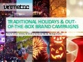 Traditional Holidays & Out- of- the- Box Brand Campaigns- Part II of our Holiday Calendars for Social Media Manager Series