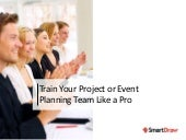 Train Your Project or Event Planning Team Like a Pro