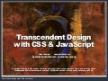 Transcendent Design with CSS & JavaScript (Web Directions North '07)