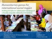 Lien Tran - Humanitarian Games for International Social Impact: Guiding Principles for Collaboration and Design of Culturally-Competent Interactive Interventions