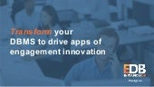 Transform DBMS to Drive Apps of Engagement Innovation