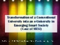 Transformation of a conventional university into an e university in emerging smart society