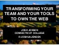 Transforming your team & your tools to own the web: Connecticut College