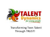 Teejay Dowe | Transforming Teen Talent Through Trust | Trust Conference 2014