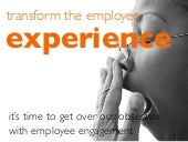 Transforming the Employee Experience
