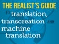 The Realist's Guide to Translation, Transcreation and Machine Translation