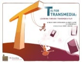 T is for Transmedia: Learning throu...