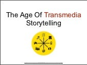 The Age Of Transmedia: How Brands C...