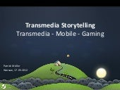 Transmedia Mobile Gaming - Conference | Transmedia Storytellling