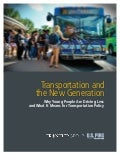 Transportation and the New Generation: Why Young People are Driving Less and What it Means for Transportation Policy