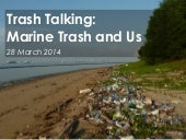 Trash talking - Marine Trash and Us