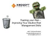Trash Your Risk - Intuitive Risk Management Skills