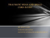Traumatic head  and spinal cord injury