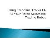 Using Trendline Trader EA As Your F...