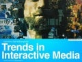 Trends in Interactive Media