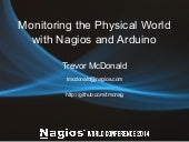 Nagios Conference 2014 - Trevor McDonald - Monitoring The Physical World With Nagios and Arduino