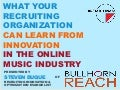 """What Your Recruiting Organization Can Learn from Innovation in the Online Music Industry"" by Steven Duque at Tri-State HRMA 26th Annual Conference"