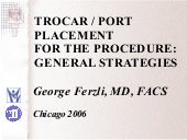 Trocar/Port Placement for the Proce...