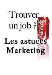 Trouver un job les astuces marketing