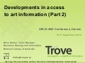 Developments in Access to Art Information: Trove. Presentation at ARLIS conference, Darwin, September 2010