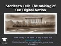 Stories to tell: The making of our digital nation. April 2010