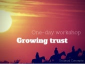Growing trust. One-day workshop