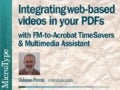 Integrating web-based videos in your PDFs (with FrameMaker-to Acrobat TimeSavers & Multimedia Assistant)