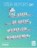 The SoDA Report On... The State of Agency Workflow Management