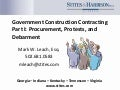 Government Construction Contracting, Part I:  Procurement, Protests,and Debarment