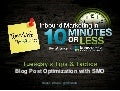 Blog Optimization with SMO [Episode 2] - Tuesday's Tips & Tactics: Inbound Marketing in 10 Minutes or Less