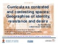 Curricula as contested and contesting spaces: Geographies of identity, resistance and desire