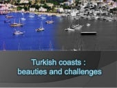 Turkish coasts beauties and challenges