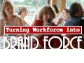 Turning your Workforce into Brand Force