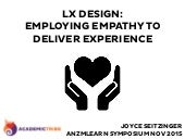 #anzmlearn Learner Experience Design: Employing empathy to deliver experience