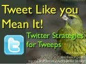 Tweet Like You Mean It! Twitter Str...