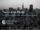 Twilio and Parse: Rich Experiences in & out of Native Clients